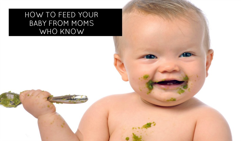 How to Feed Your Baby From Moms Who Know Best